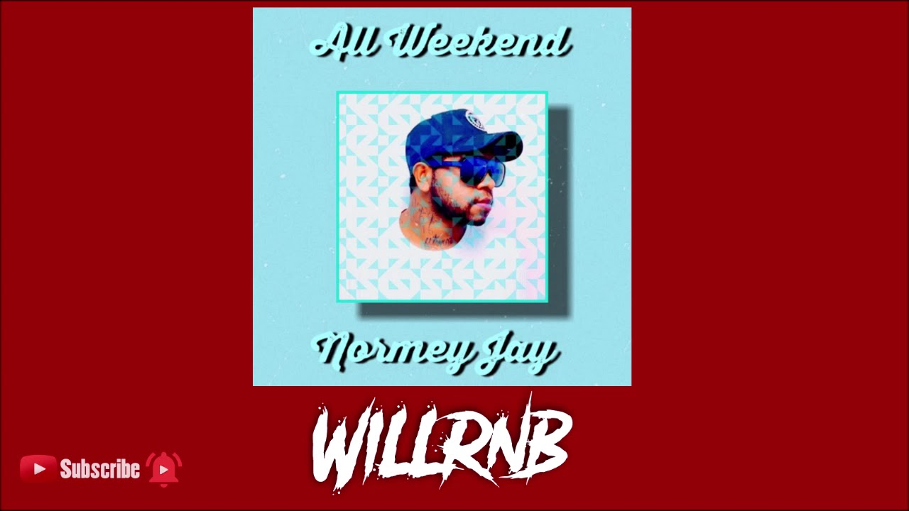 Normey Jay - All Weekend