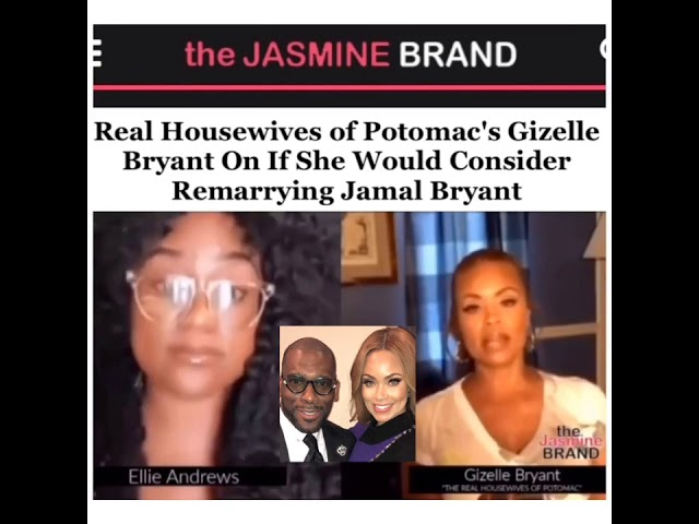 Real Housewives of Potomac's Gizelle Bryant On If She Would Consider Remarrying Jamal Bryant