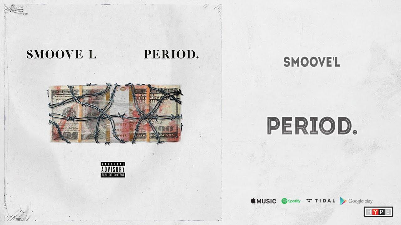 """Smoove'L - """"Period."""""""