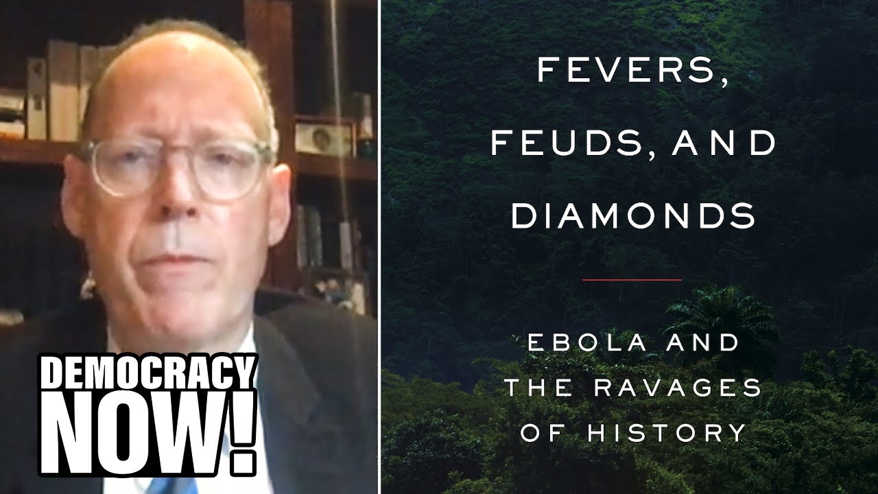 """Colonization Fueled Ebola: Dr. Paul Farmer on """"Fevers, Feuds & Diamonds"""" & Lessons from West Africa"""