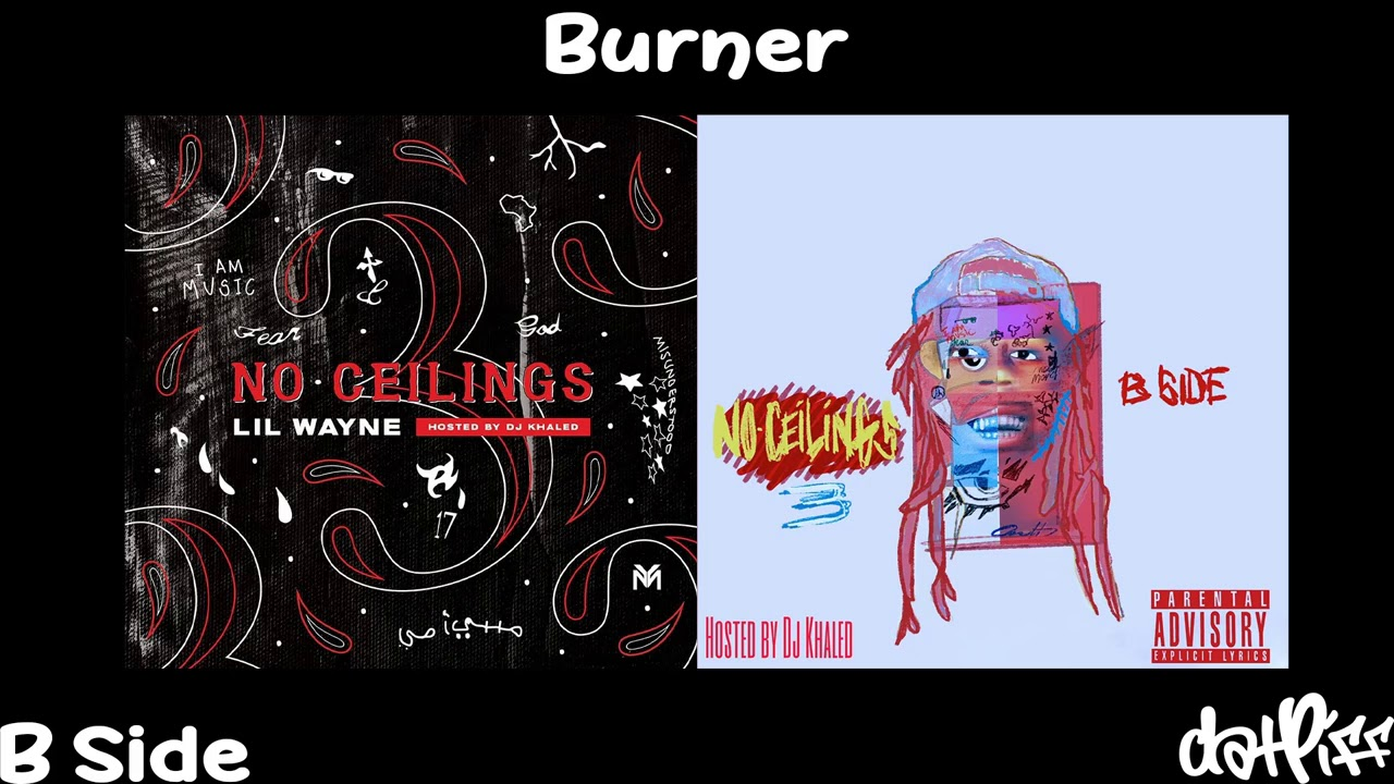 Lil Wayne - Burner   No Ceilings 3 B Side (Official Audio)