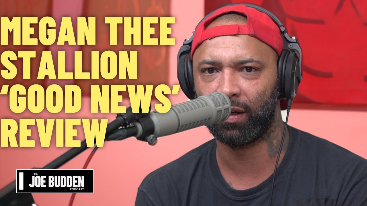 Megan Thee Stallion 'Good News' Album Review | The Joe Budden Podcast
