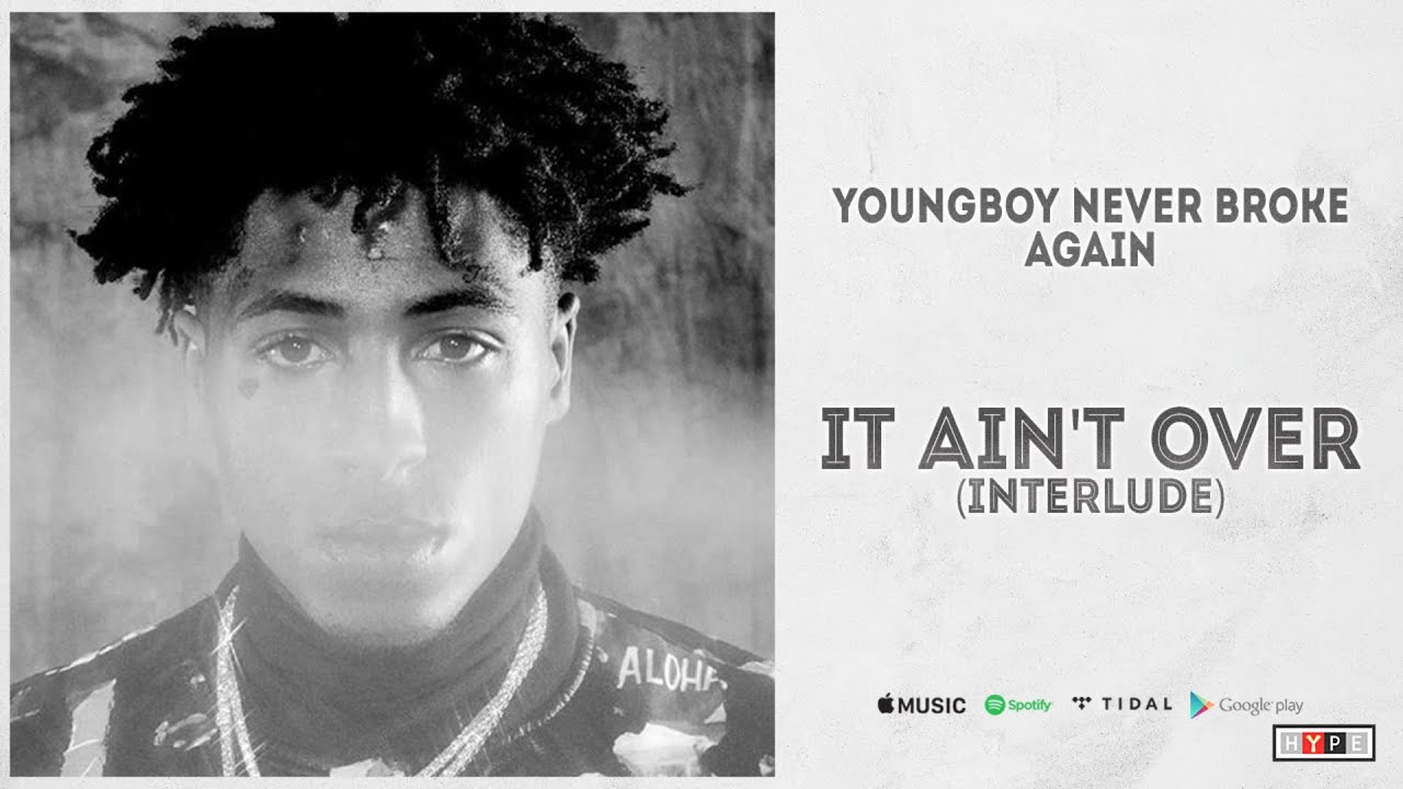 """NBA YoungBoy - """"It Ain't Over (Interlude)"""""""