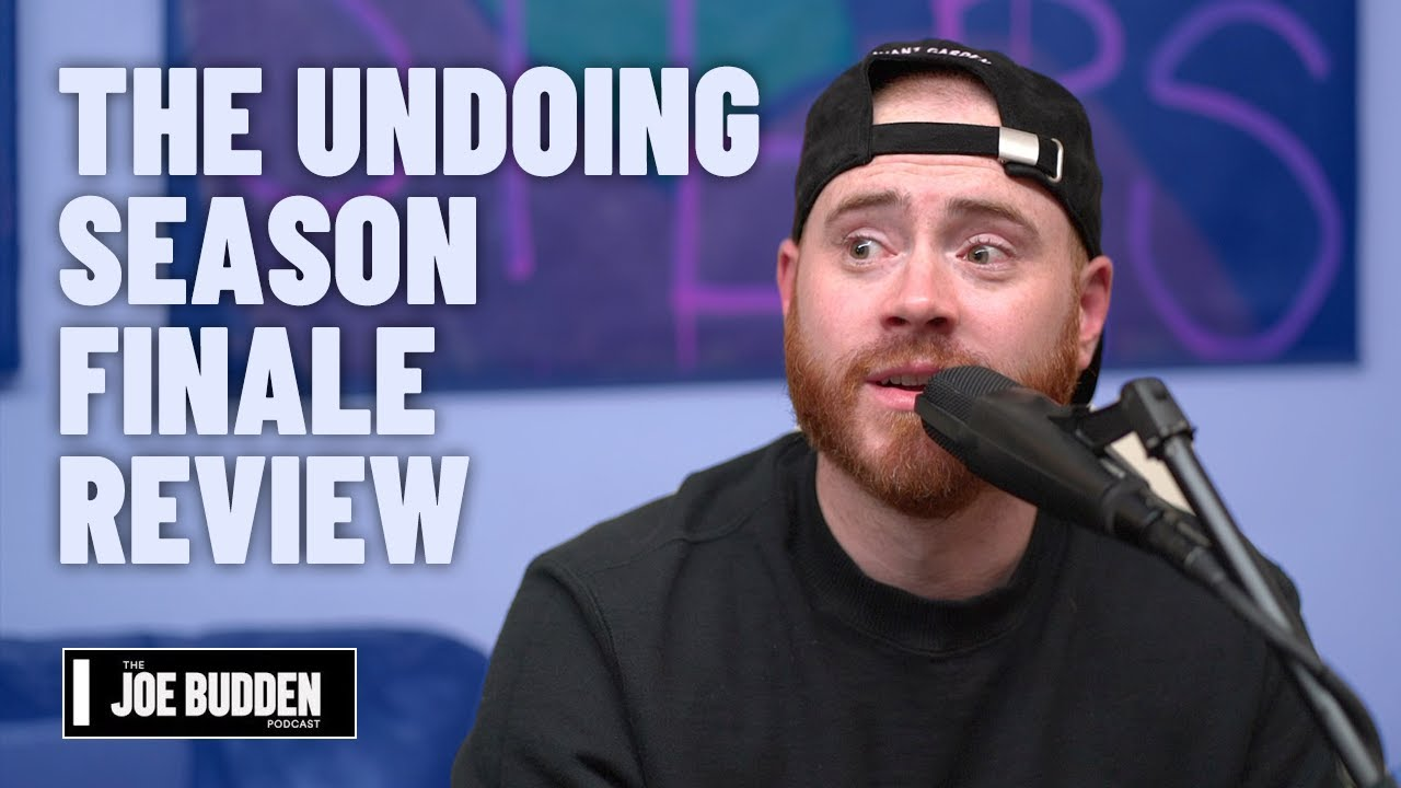 The Undoing Season Finale Review | The Joe Budden Podcast