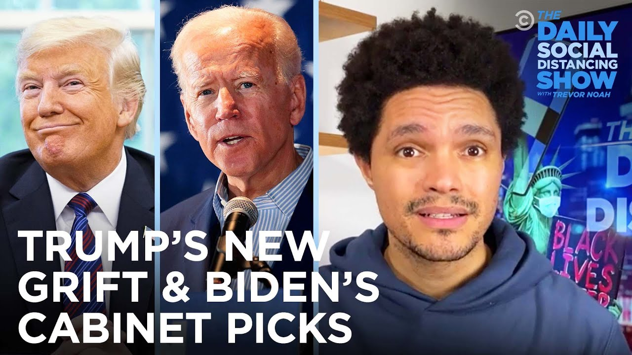 Trump's Sham Election Defense Fund & Biden's Diverse Cabinet  The Daily Social Distancing Show