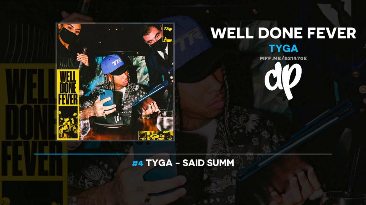 Tyga - Said Summ [Well Done Fever]