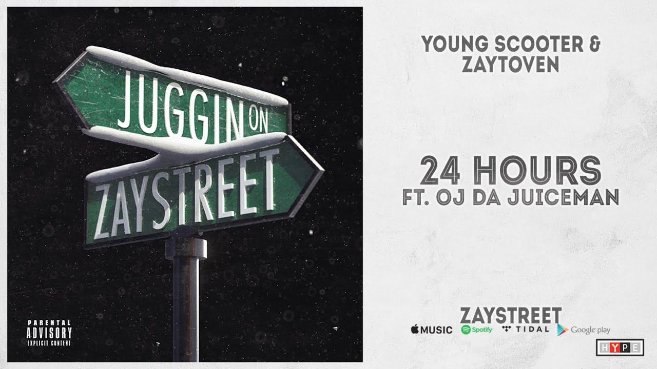 "Young Scooter - ""24 Hours"" Ft. OJ Da Juiceman (Zaystreet)"
