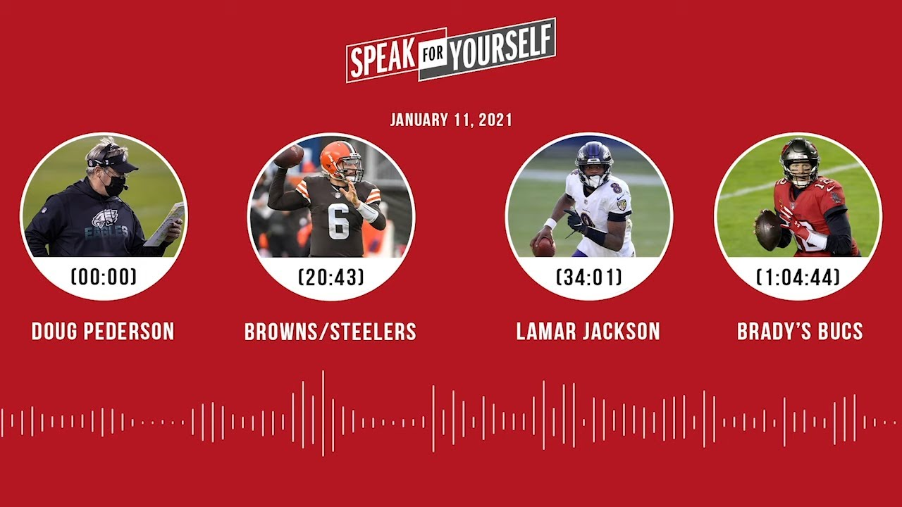 Doug Pederson, Browns/Steelers, Lamar Jackson, Bucs (1.11.21) | SPEAK FOR YOURSELF Audio Podcast