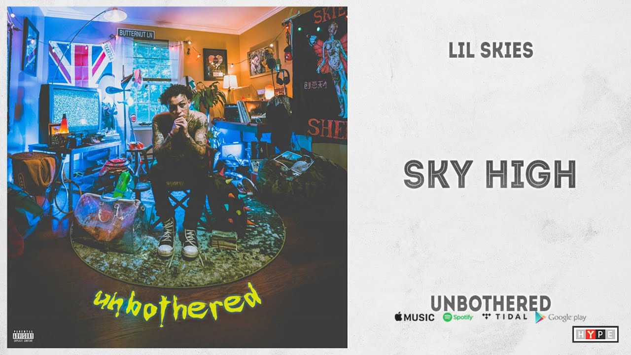 "Lil Skies - ""Sky High"" (Unbothered)"