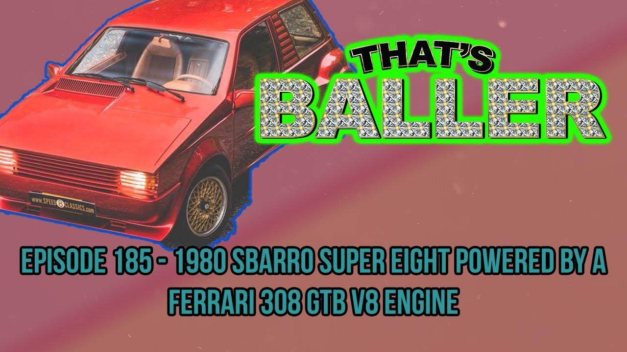 That's Baller - Episode 185 - 1980 Sbarro Super Eight Powered by a Ferrari 308 GTB V8 Engine