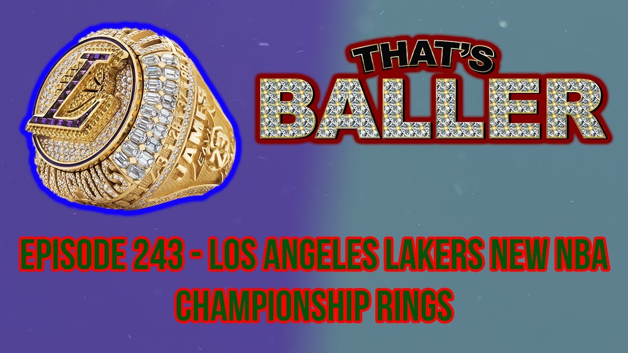 That's Baller - Episode 243 - Los Angeles Lakers New NBA Championship Rings