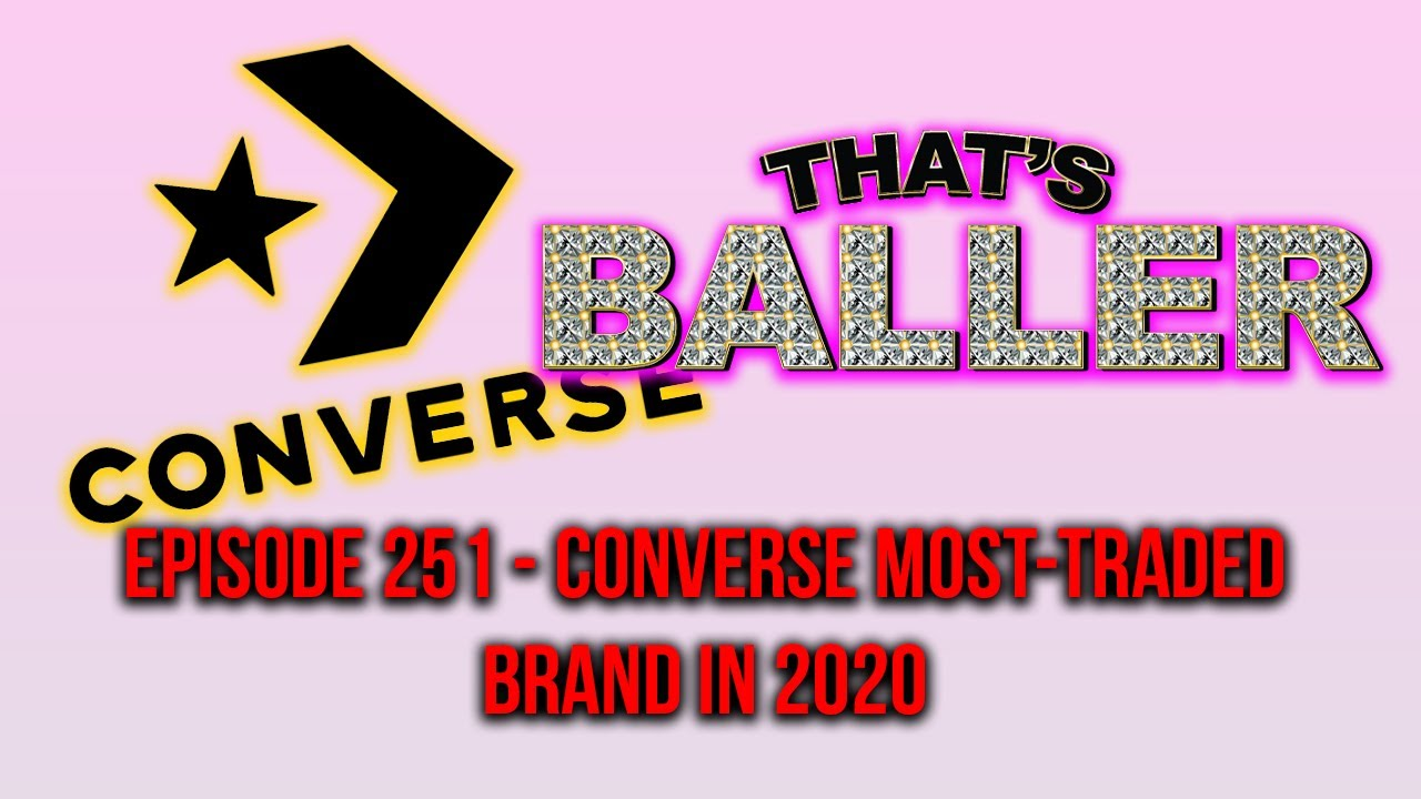That's Baller - Episode 251 - Converse Most Traded Brand in 2020
