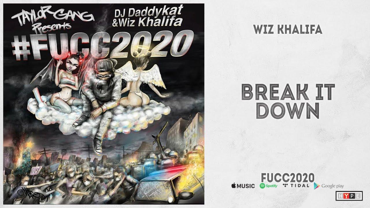 "Wiz Khalifa - ""Break It Down"" (Fucc2020)"