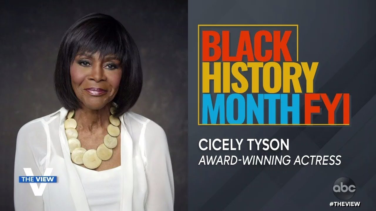 Black History Month FYI: Cicely Tyson   The View