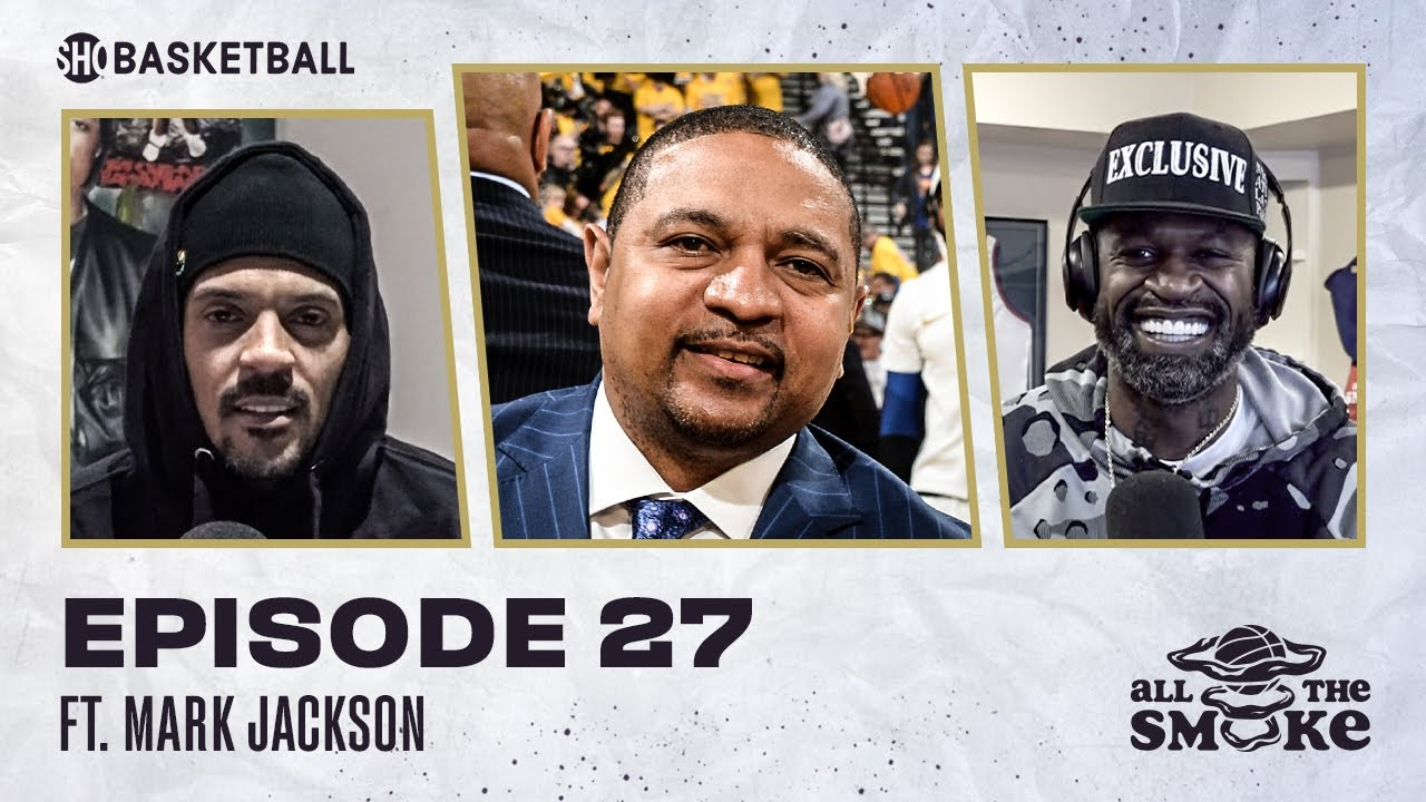 Mark Jackson | Ep 27 | ALL THE SMOKE Full Episode | #StayHome with SHOWTIME Basketball
