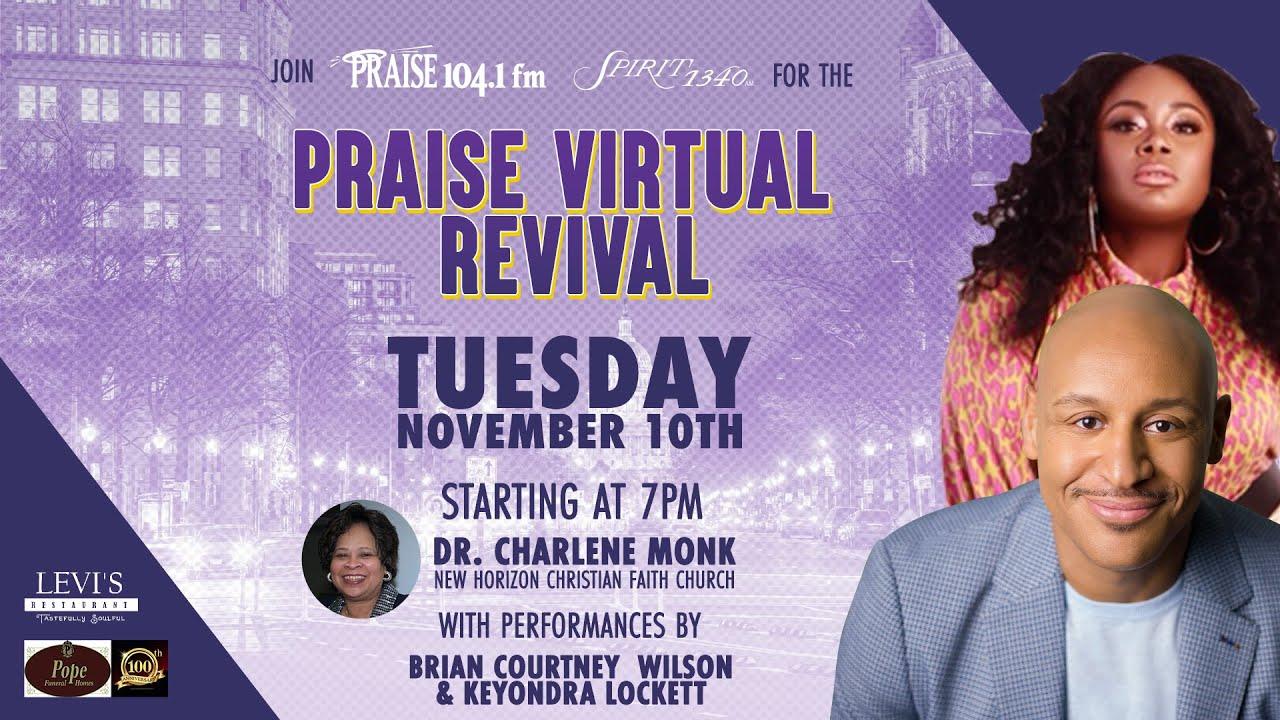 Praise Virtual Revival Featuring Dr. Charlene Monk, Keyondra Lockett & Brian Courtney Wilson