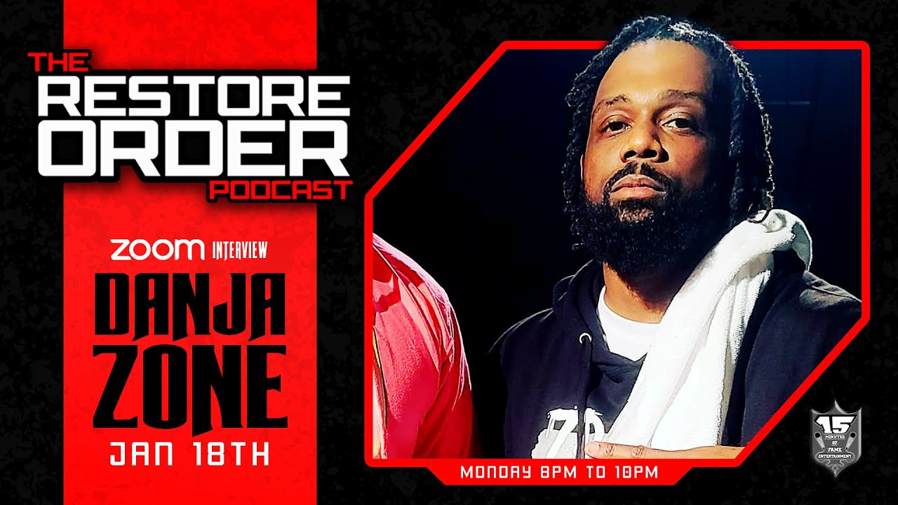 RESTORE ORDER PODCAST WITH GUEST DANJA ZONE