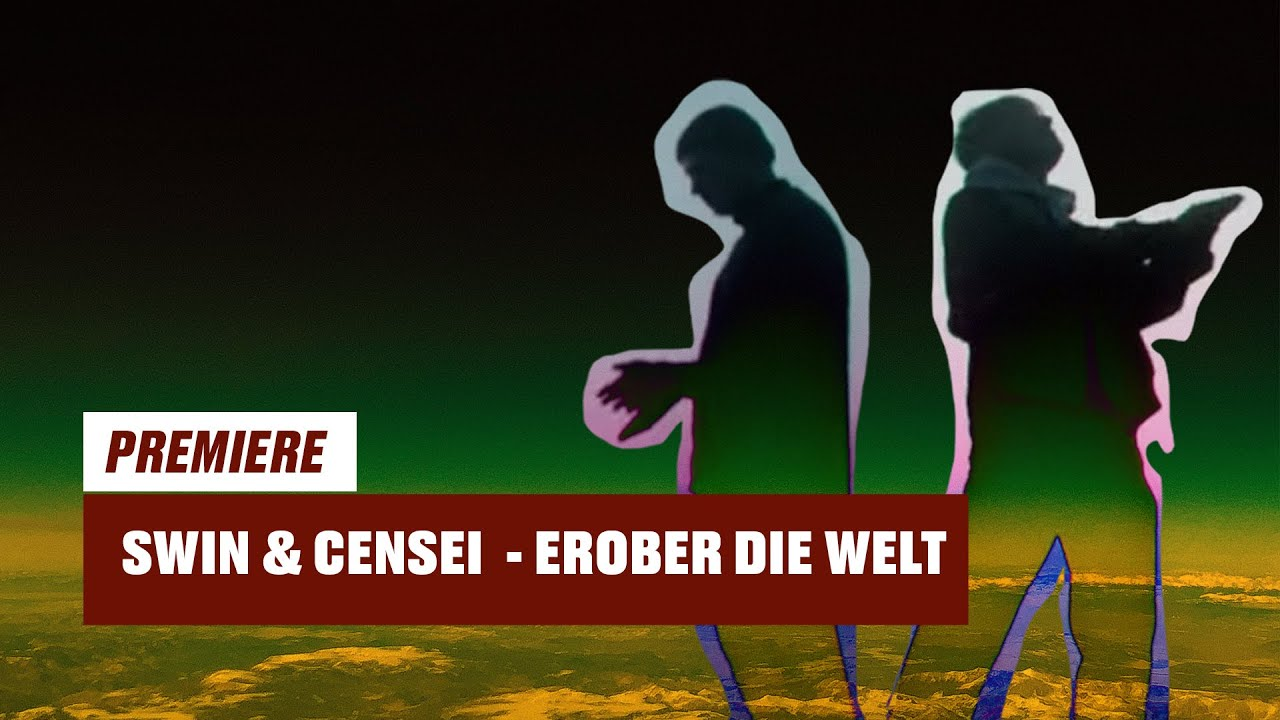 SWIN & Censei - Erober die Welt (prod. by Gibbo)