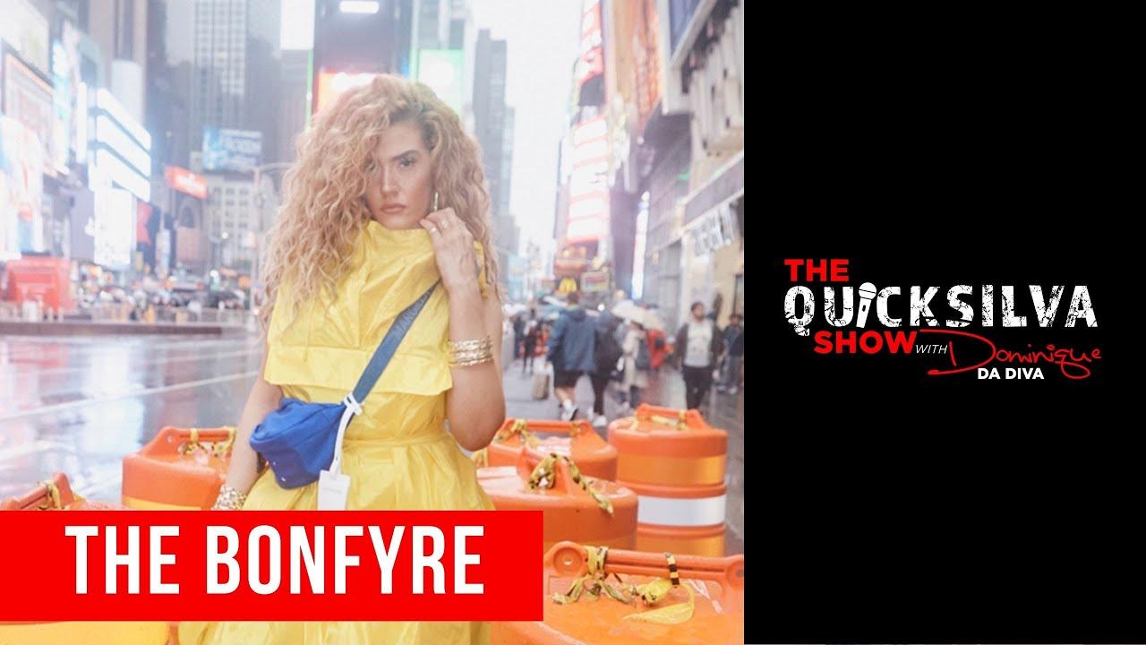The Bonfyre Joins The QuickSilva Show with Dominique Da Diva