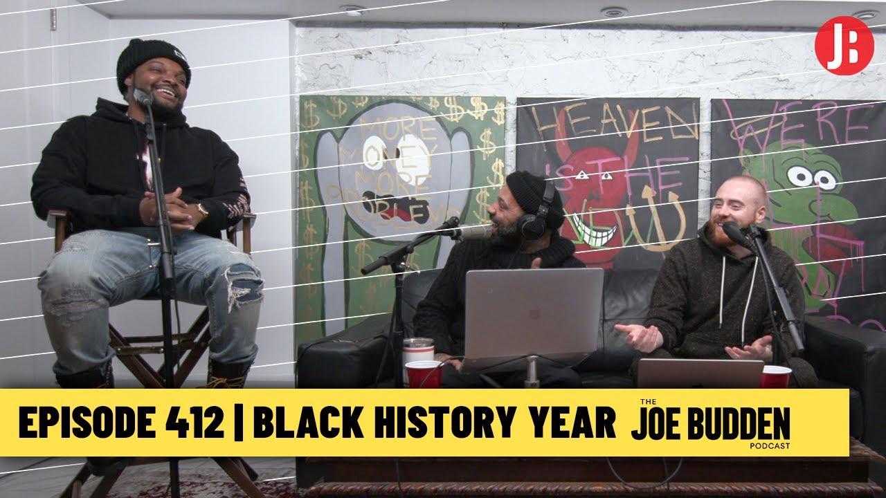 The Joe Budden Podcast Episode 412 | Black History Year