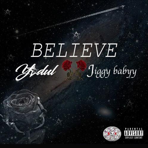 Y🌟DUL FT. JIGGYBABYY - BELIEVE [AUDIO]