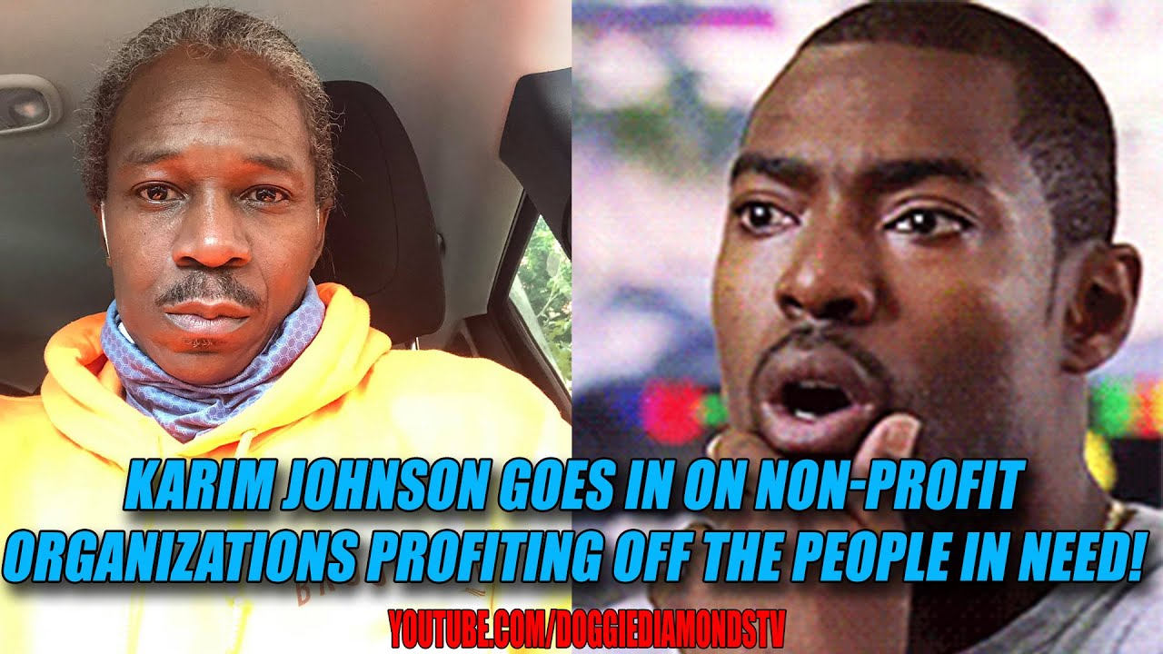 Karim Johnson Goes In On Non-Profit Organizations Profiting Off The People In Need!