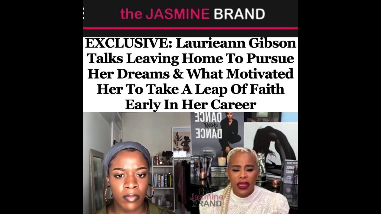 Laurieann Gibson Talks Leaving Home To Pursue Her Dreams