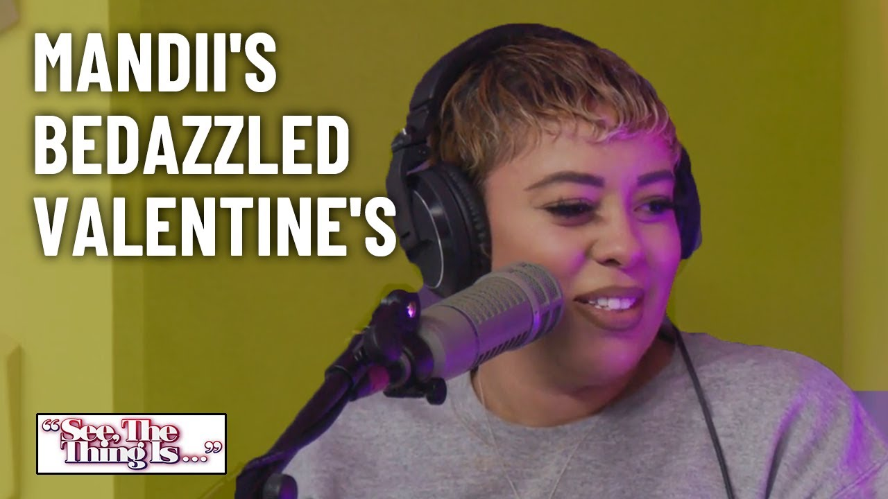 Mandii's Bedazzled Valentine's | See, The Thing Is