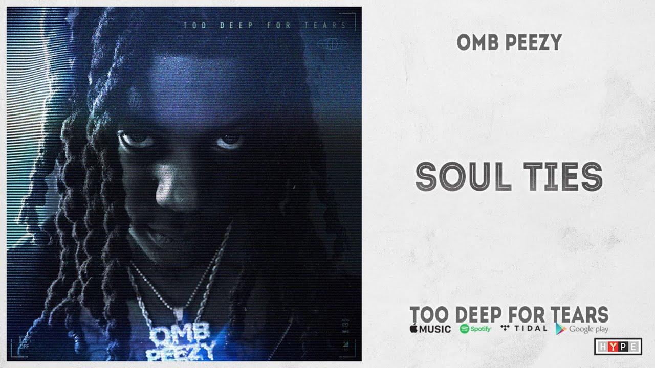 "OMB Peezy - ""Soul Ties"" (Too Deep For Tears)"