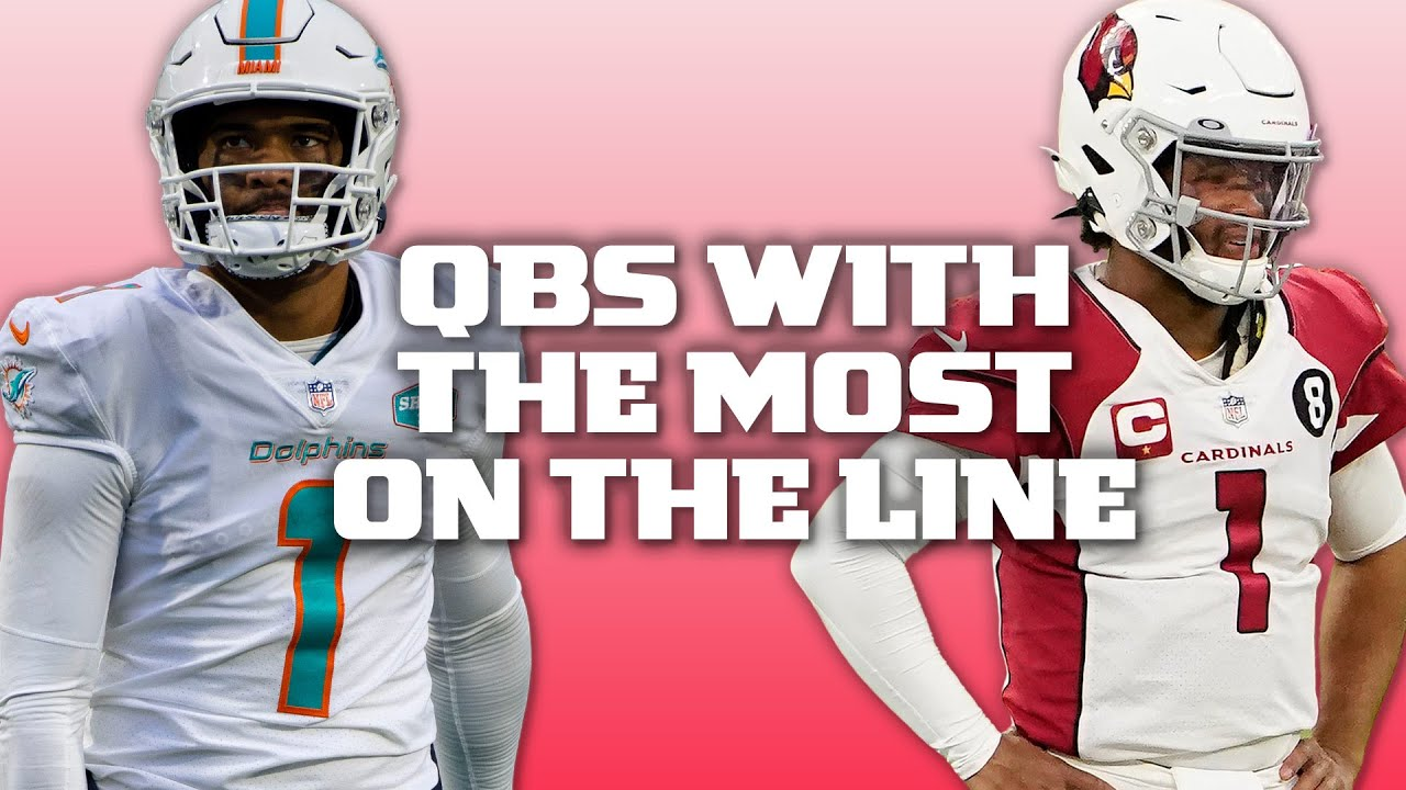QBs with the Most On the Line in 2021