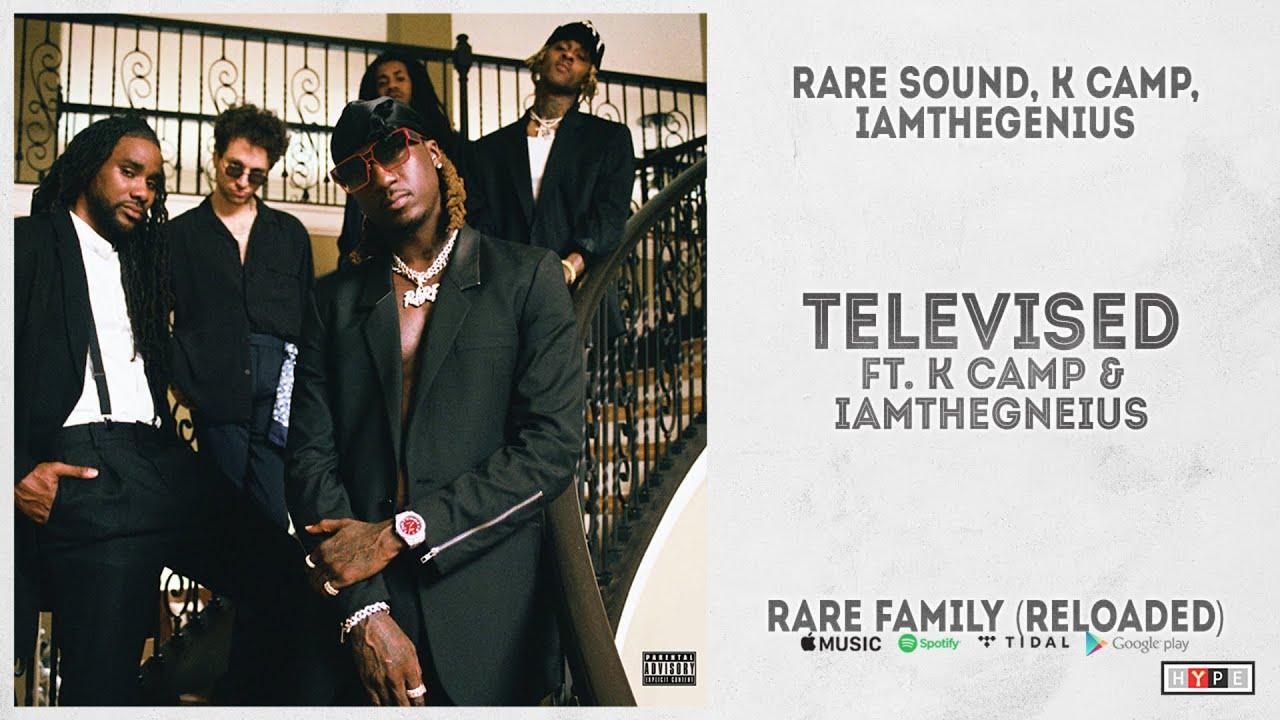 "RARE Sound - ""Televised"" Ft. K Camp & iAMTheGENIUS (RARE Family Reloaded)"