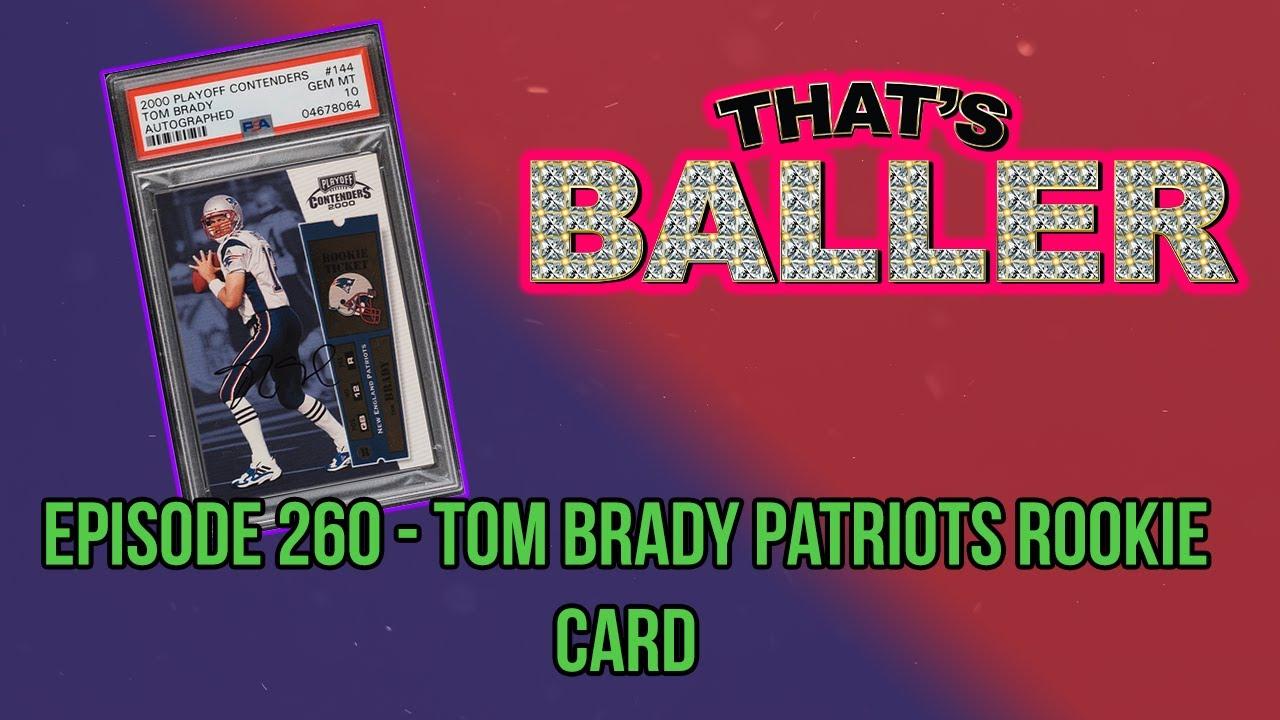 That's Baller - Episode 260 - Tom Brady Patriots Rookie Card