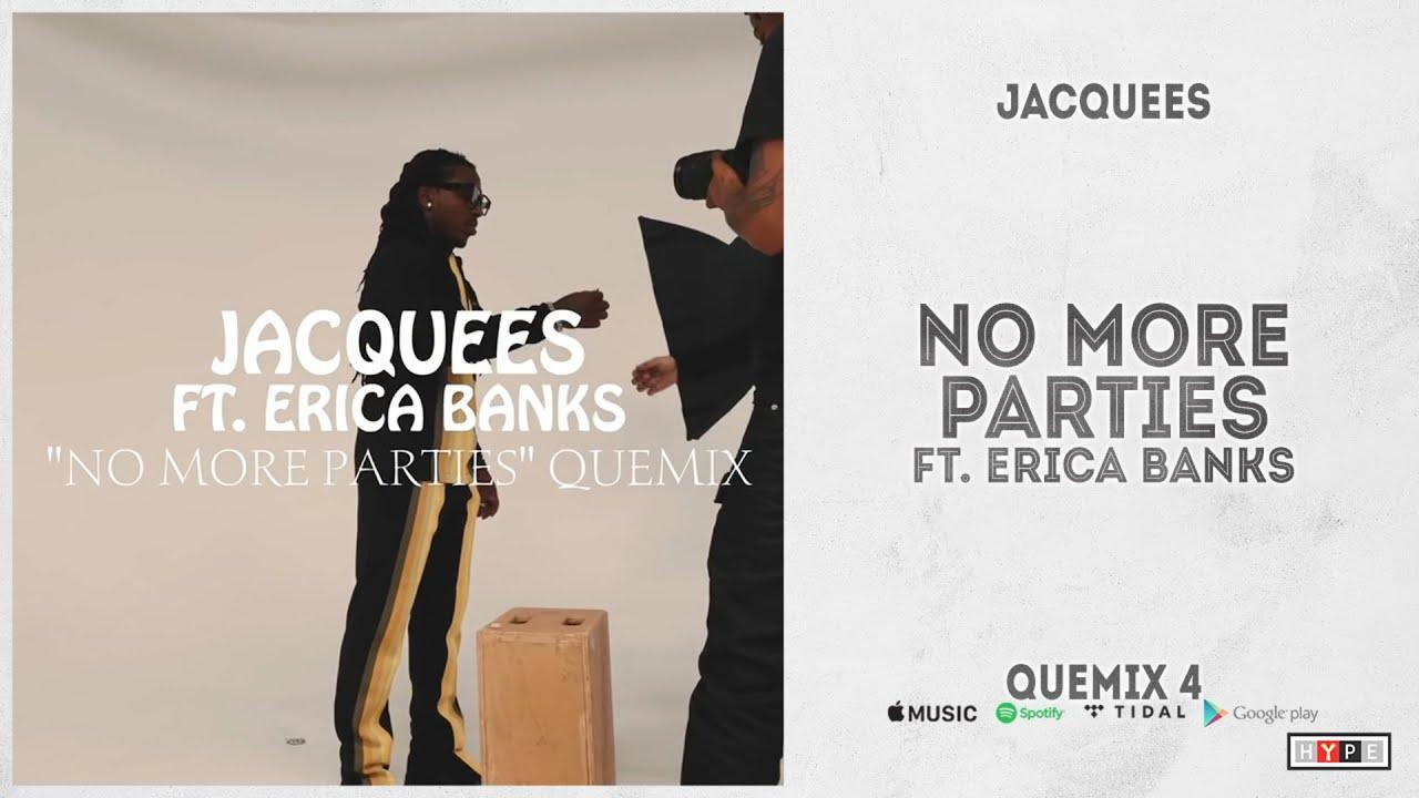 "Jacquees - ""No More Parties"" Ft. Ericka Banks (Quemix 4)"