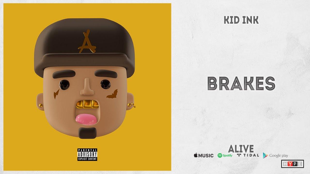 "Kid Ink - ""Brakes"" (ALIVE)"