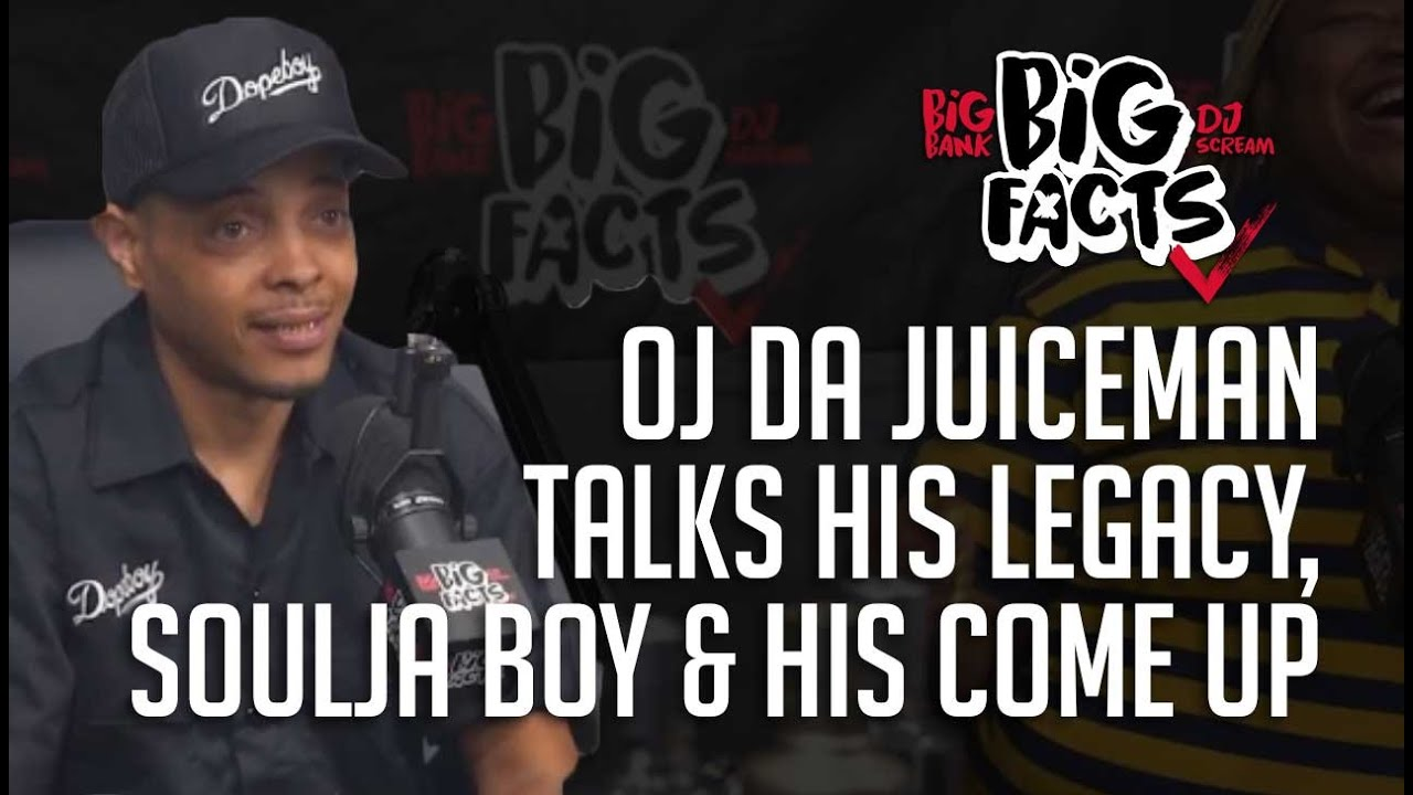 Oj Da Juiceman Talks His Legacy, Soulja Boy & His Come Up. Big Facts Clips
