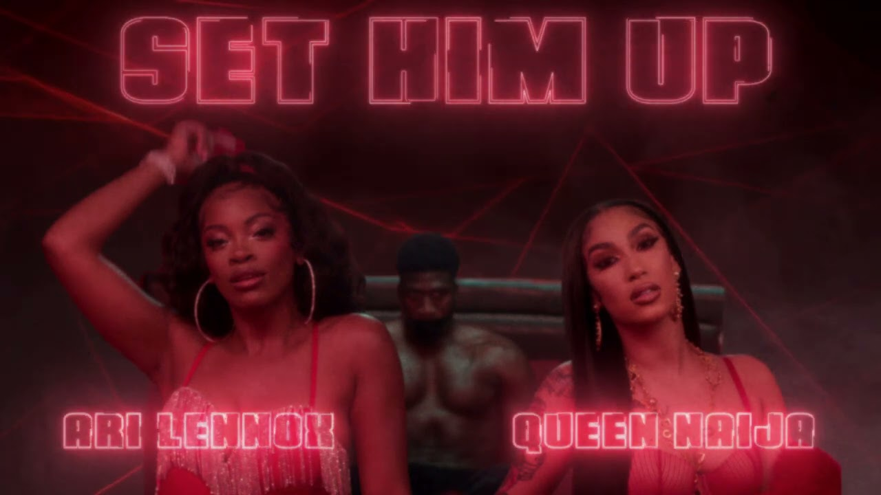 Queen Naija & Ari Lennox - Set Him Up