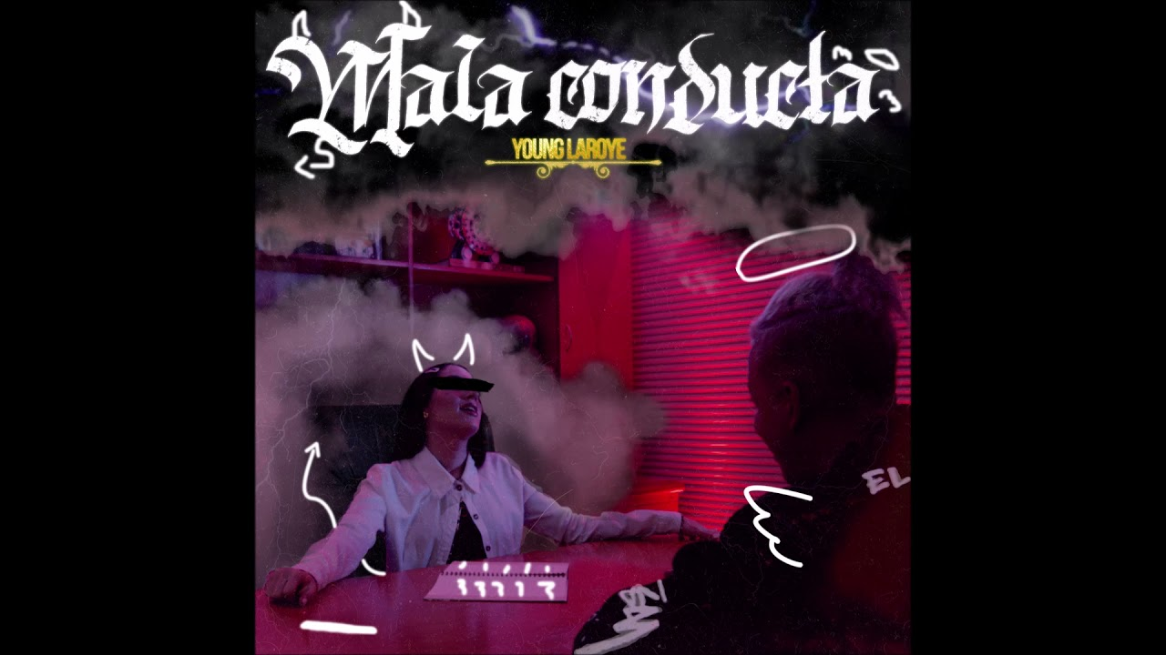 """Young Laroye - """"Mala Conducta"""" OFFICIAL VERSION"""