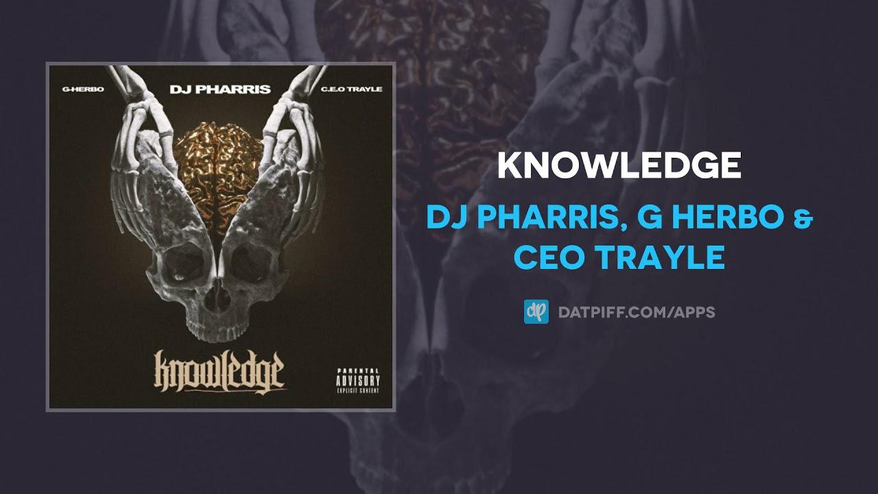 DJ Pharris, G Herbo & CEO Trayle - Knowledge (AUDIO)
