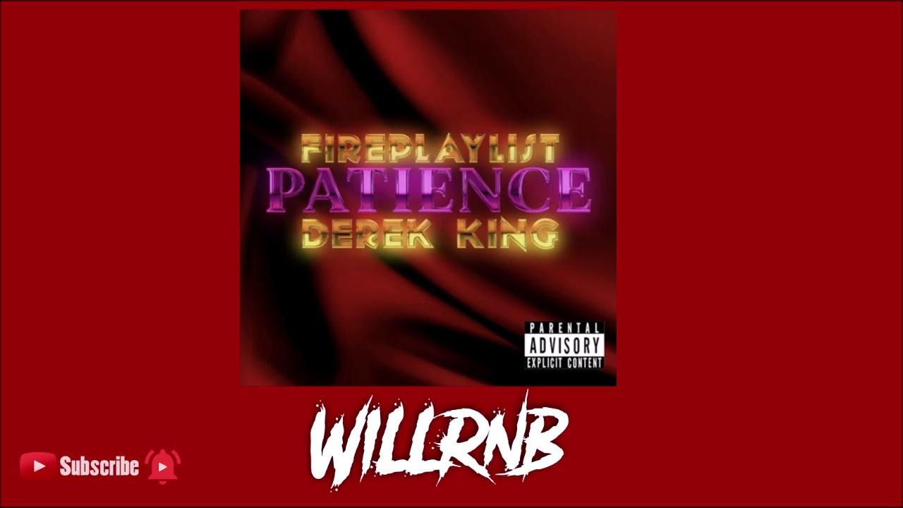 Fireplaylist Feat. Derek KIng - Patience (RnBass Music)
