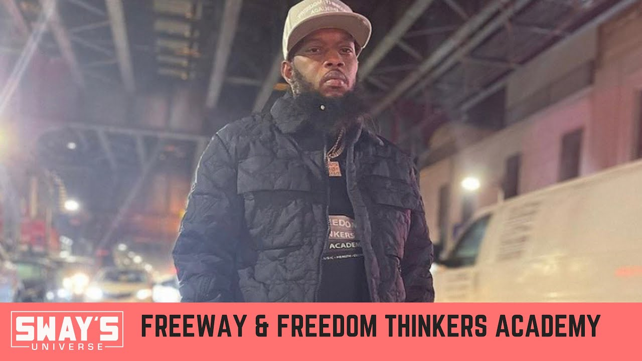 Freeway Introduces Freedom Thinkers Academy In First 2021 Cypher | SWAY'S UNIVERSE