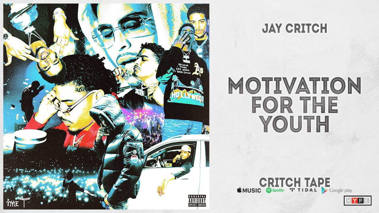 """Jay Critch - """"Motivation for the Youth"""" (Critch Tape)"""