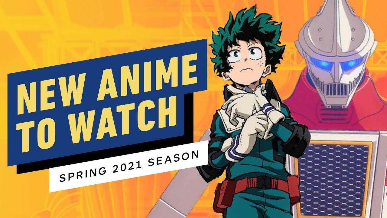 New Anime to Watch (Spring Season 2021)
