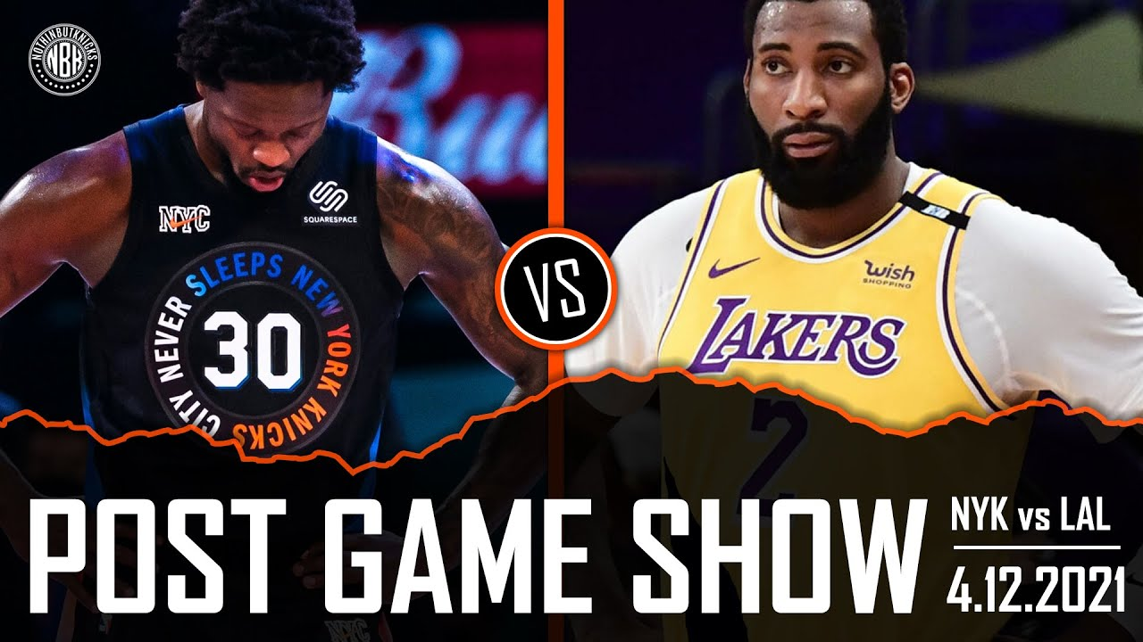 New York Knick vs Los Angeles Lakers Post Game Show | 4.12.21