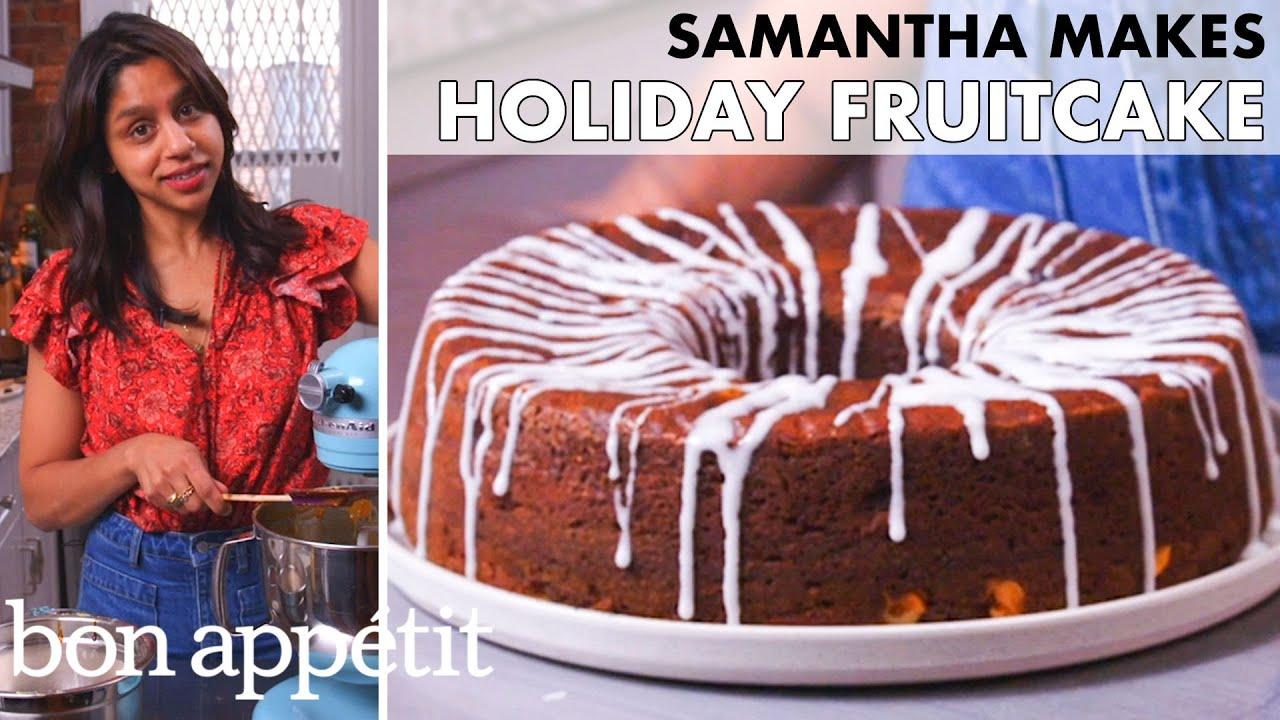 Samantha Makes Holiday Fruitcake | From the Home Kitchen | Bon Appétit
