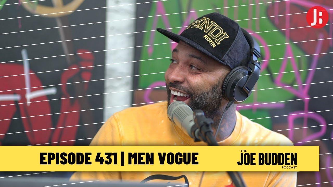 The Joe Budden Podcast Episode 431   Men Vogue