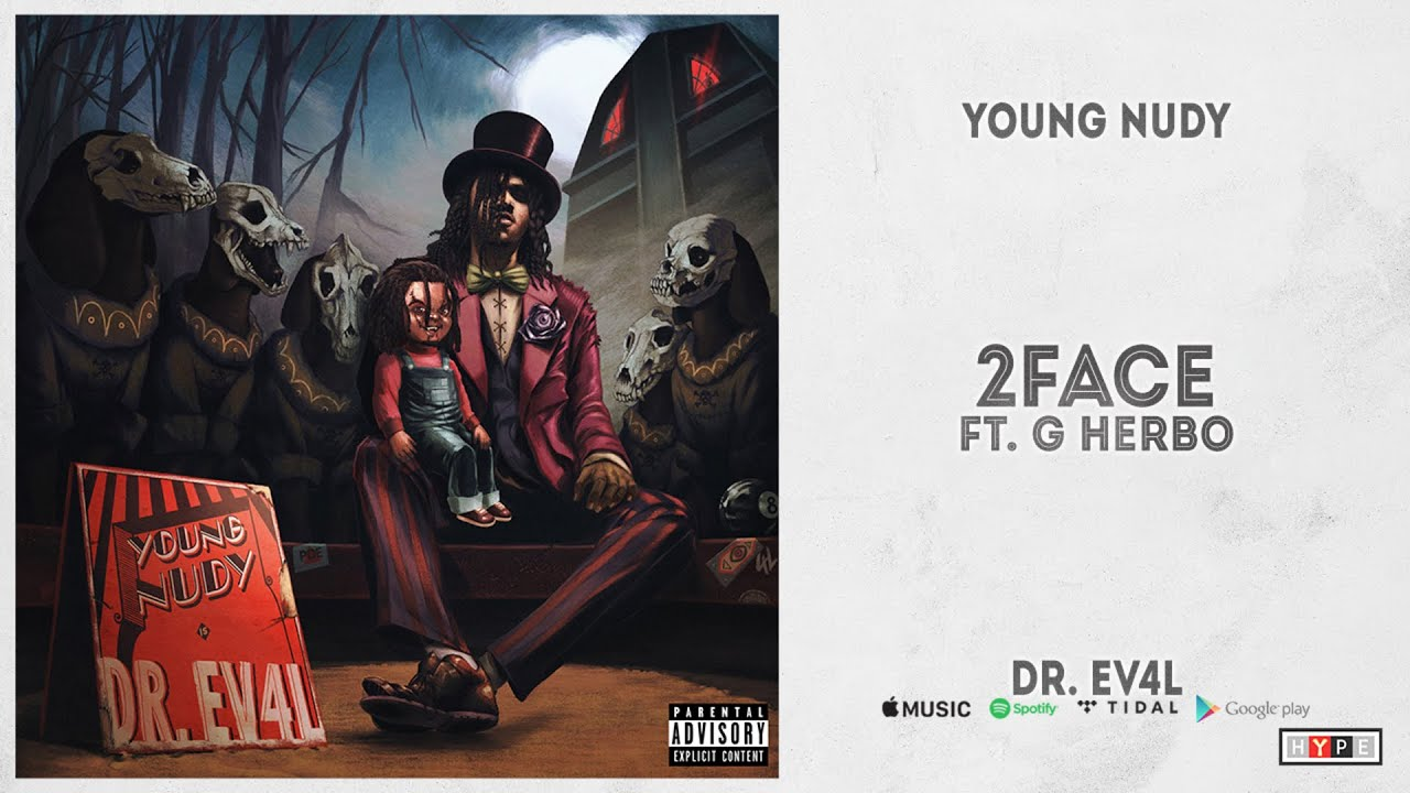 """Young Nudy - """"2Face"""" Ft. G Herbo (DR. EV4L)"""