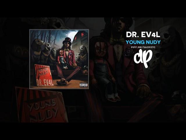 Young Nudy - DR. EV4L (FULL MIXTAPE)