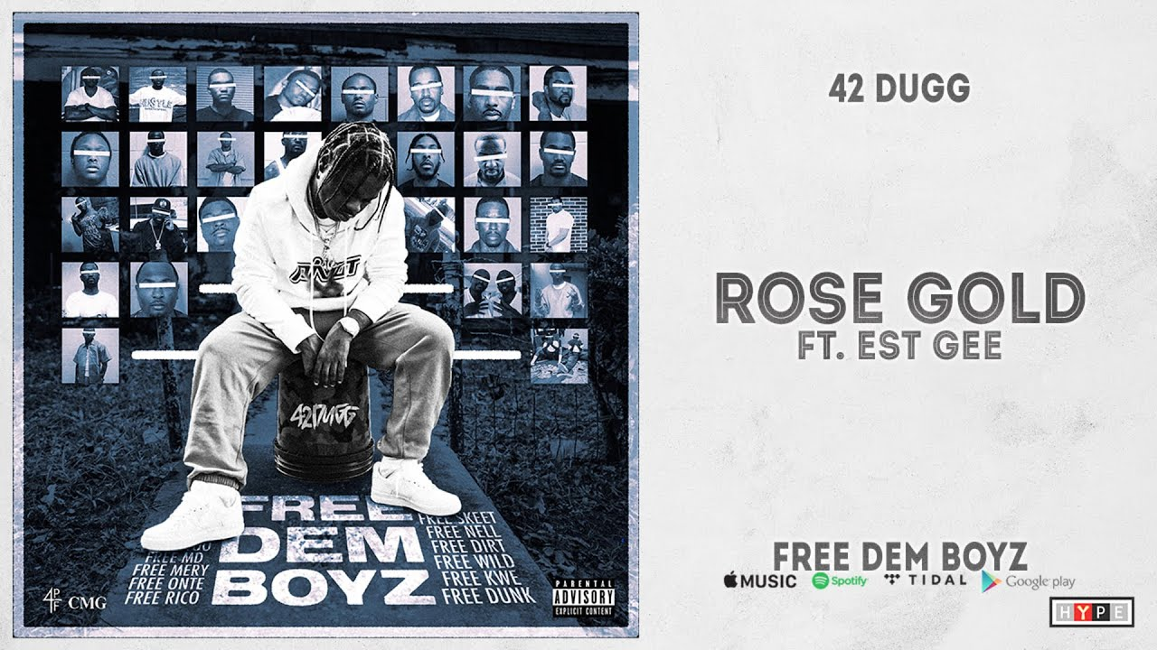 """42 Dugg - """"Rose Gold"""" Ft. EST Gee (Free Dem Boyz)"""