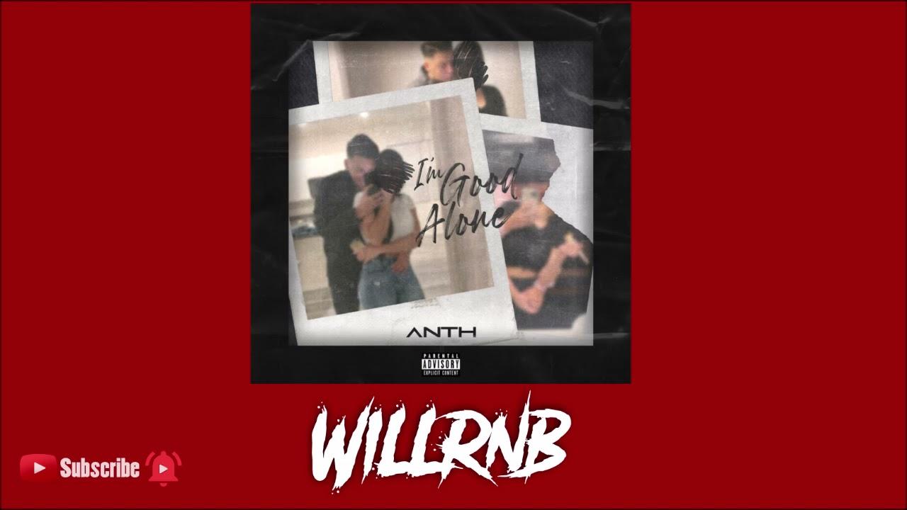 Anth Feat. Corey Nyell - I'm Good Alone