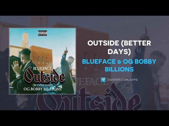 Blueface & OG Bobby Billions - Outside (Better Days) (AUDIO)